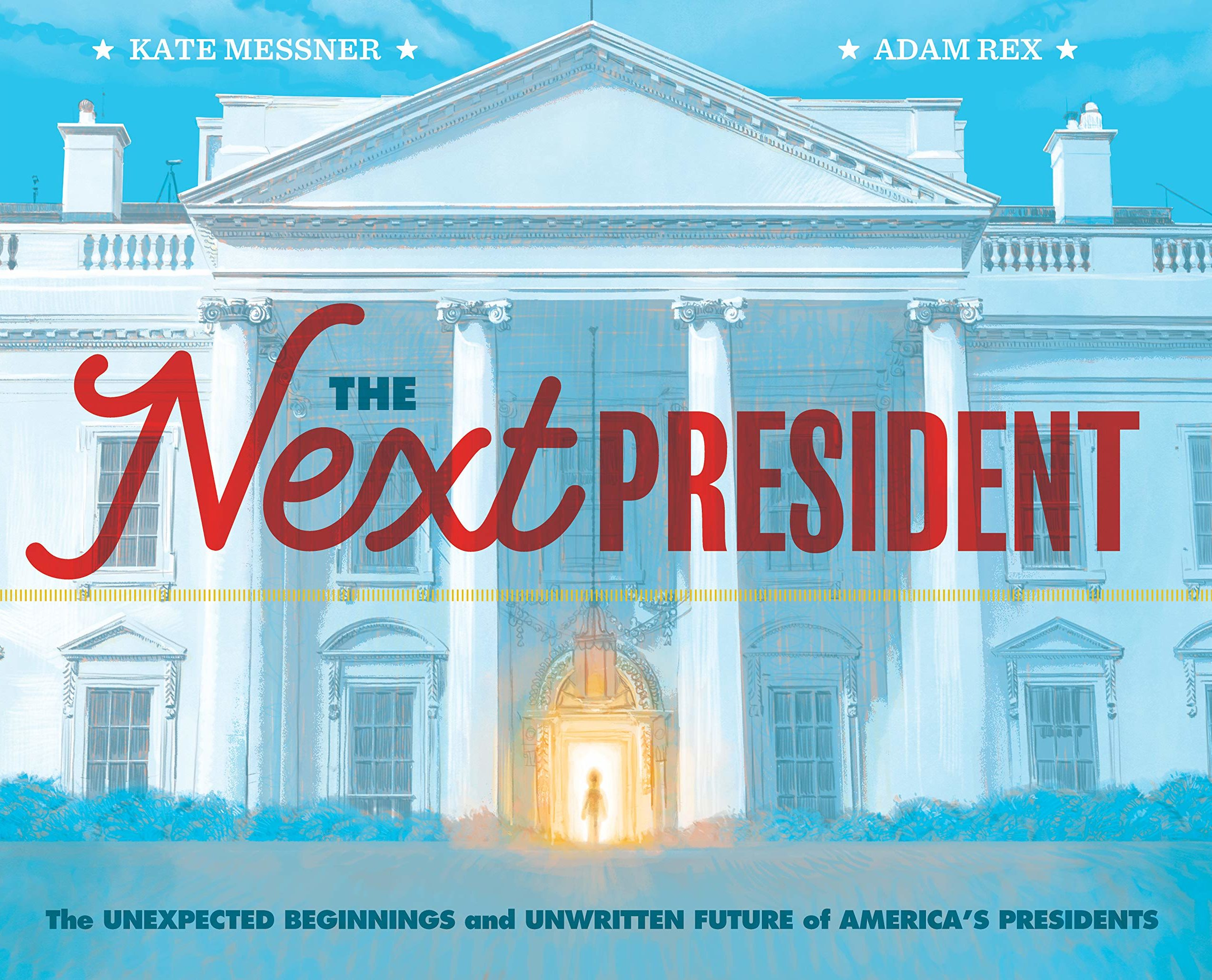 A picture book cover featuring the White House on a light blue background, with a backlit figure emerging from a door flooded with golden light.