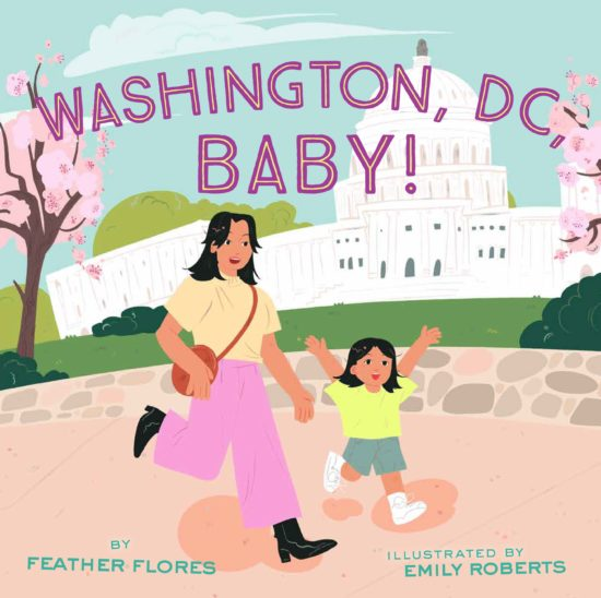 A picture book cover featuring a single mother and child walking happily in front of the U.S. Capitol, framed by cherry blossom trees in bloom.